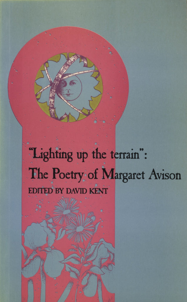 Lighting Up the Terrain: The Poetry of Margaret Avison - ECW Press  - 1