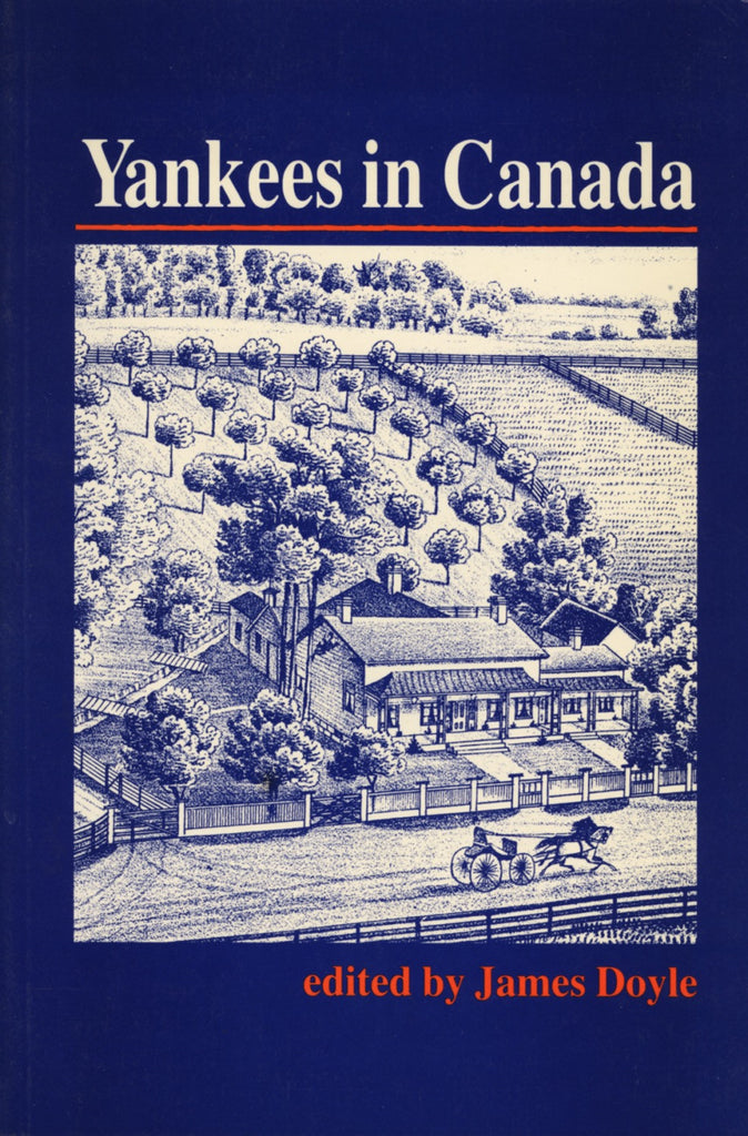 Yankees in Canada: A Collection of Nineteenth-Century Travel Narratives - ECW Press