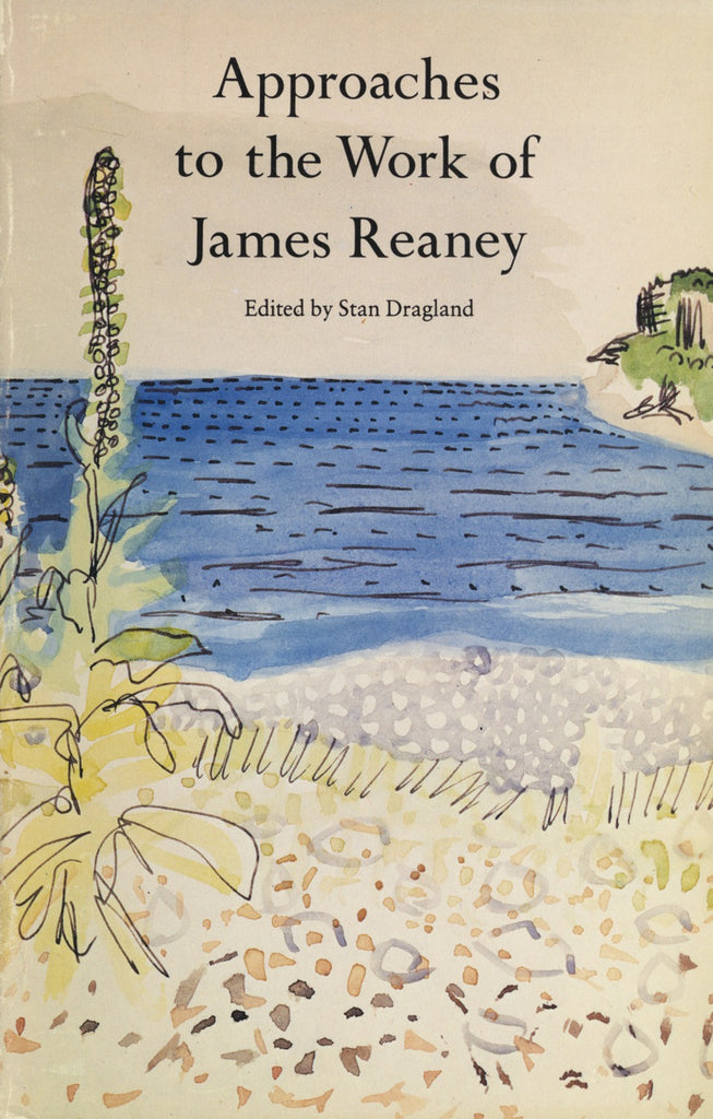 Approaches to the Work of James Reaney by Dragland, Stan, ECW Press