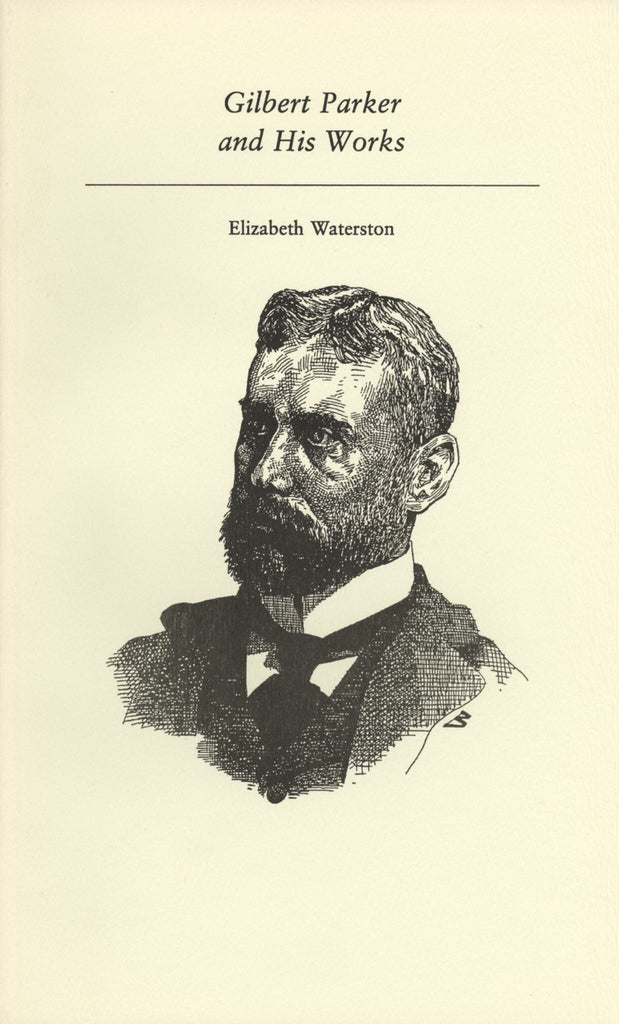Gilbert Parker and His Works - ECW Press