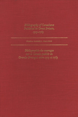 Bibliography of Canadiana Published in Great Britain, 1519–1763 - ECW Press