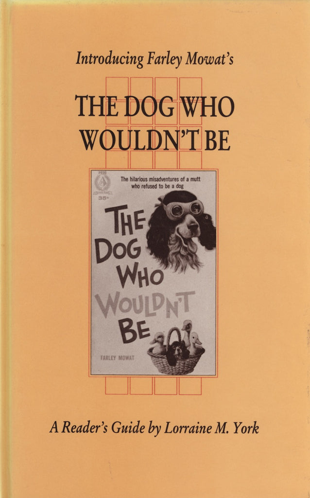 Introducing Farley Mowat's The Dog Who Wouldn't Be - ECW Press