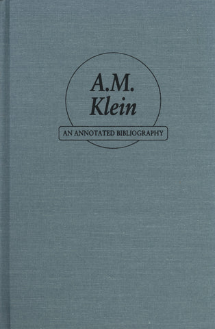 A.M. Klein: An Annotated Bibliography - ECW Press