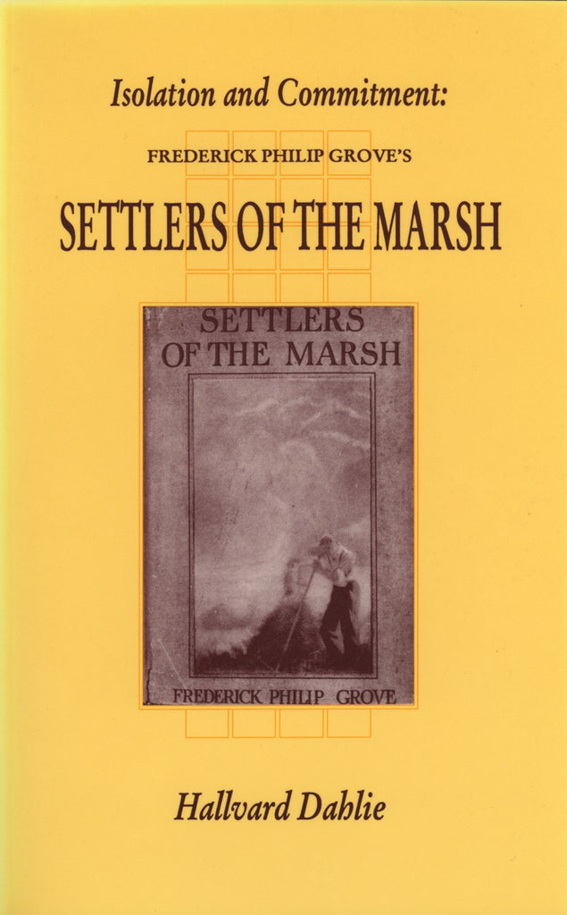 Isolation And Commitment: F.P. Grove's Settlers of the Marsh - ECW Press