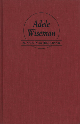 Adele Wiseman: An Annotated Bibliography - ECW Press