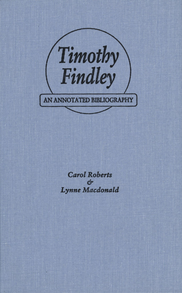Timothy Findley: An Annotated Bibliography - ECW Press  - 1