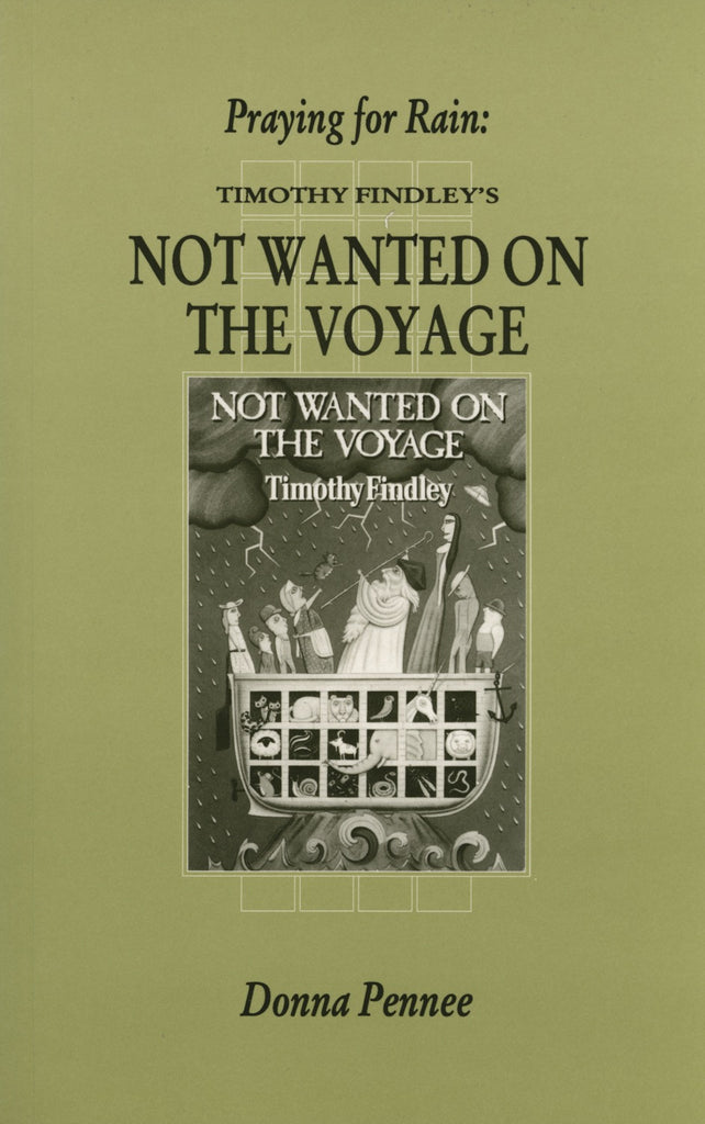Praying for Rain: Timothy Findley's Not Wanted on the Voyage - ECW Press