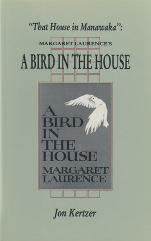 That House In Manawaka: Margaret Laurence's A Bird in the House - ECW Press