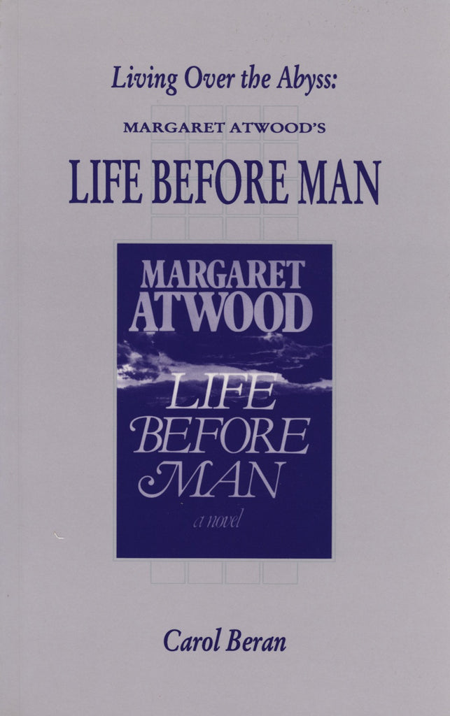 Living Over The Abyss: Margaret Atwood's Life Before Man - ECW Press
