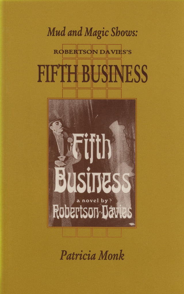 Mud and Magic Shows: Robertson Davies's Fifth Business - ECW Press