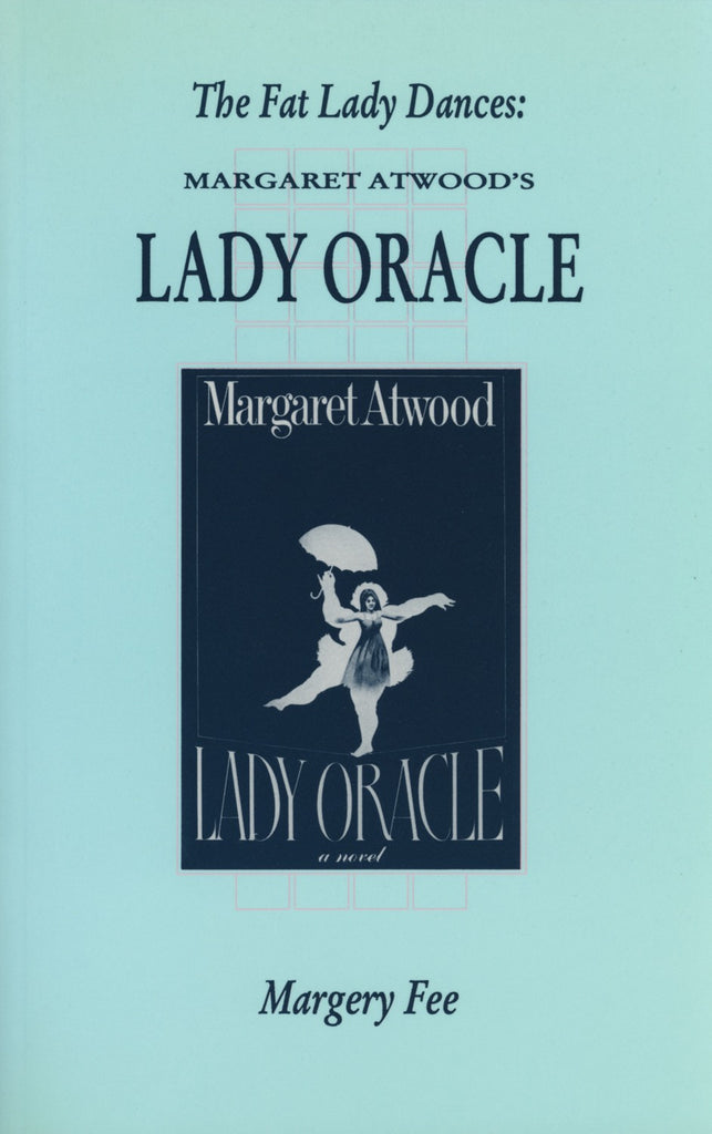 The Fat Lady Dances: Margaret Atwood's Lady Oracle - ECW Press