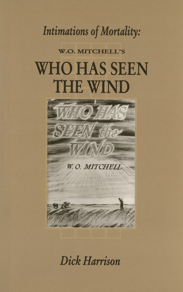 Intimations Of Mortality: W.O. Mitchell's Who Has Seen the Wind - ECW Press