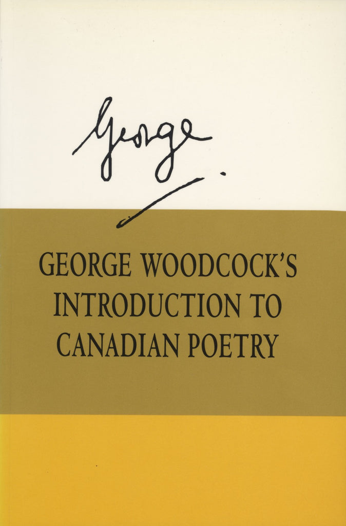 George Woodcock's Introduction to Canadian Poetry - ECW Press