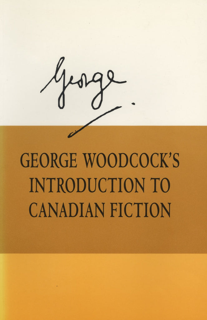 George Woodcock's Introduction to Canadian Fiction - ECW Press