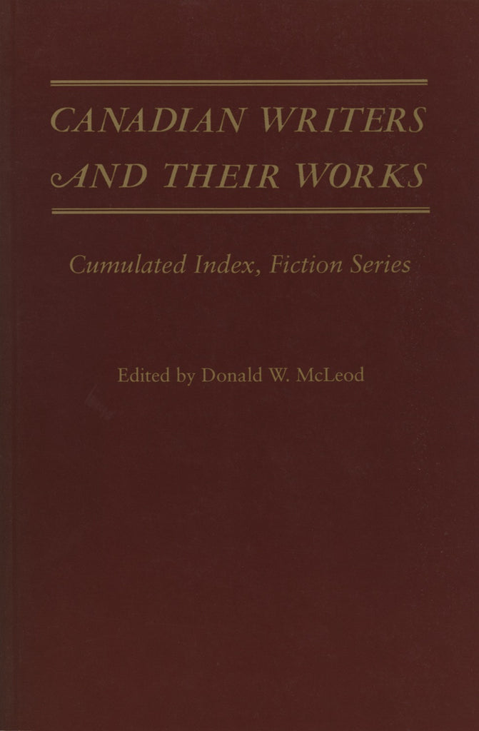 Canadian Writers and Their Works - Fiction Index: Index - ECW Press