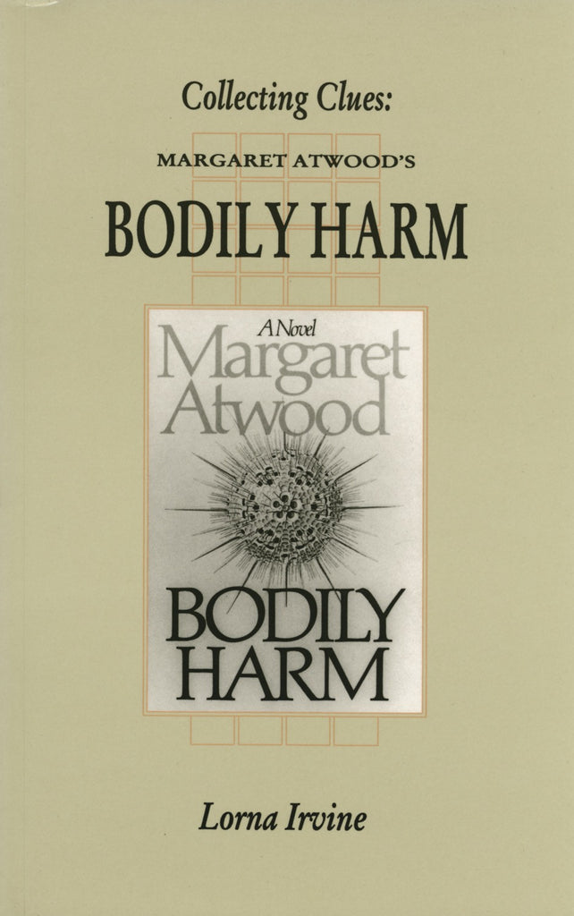 Collecting Clues: Margaret Atwood's Bodily Harm - ECW Press