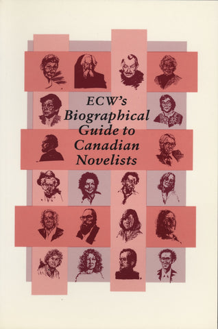 ECW's Biographical Guide to Canadian Novelists - ECW Press