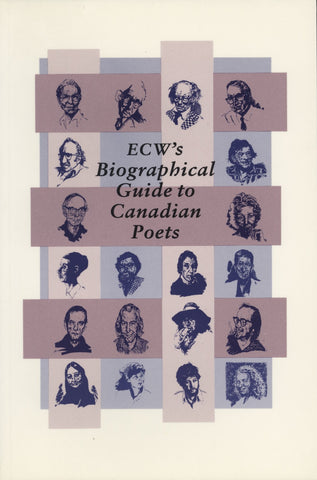 ECW's Biographical Guide to Canadian Poets - ECW Press