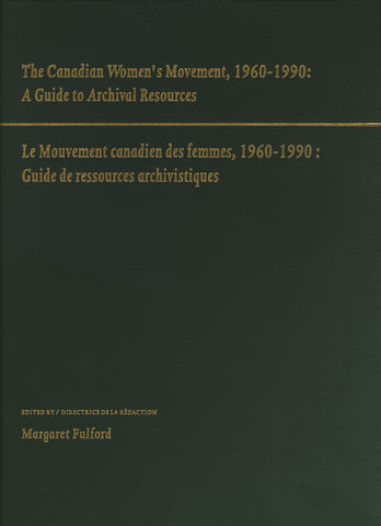 The Canadian Women's Movement, 1960-1990: A Guide to Archival Resources - ECW Press