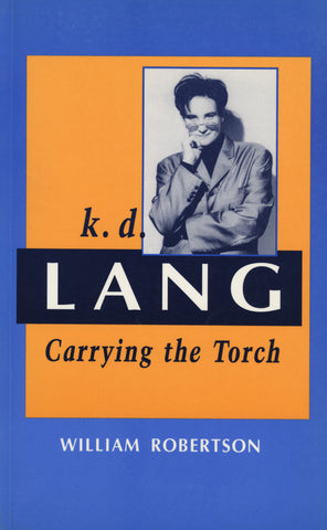 k.d. lang: Carrying the Torch - ECW Press