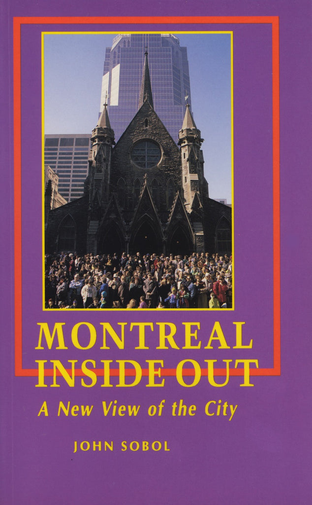 Montreal Inside Out: A New View of the City - ECW Press