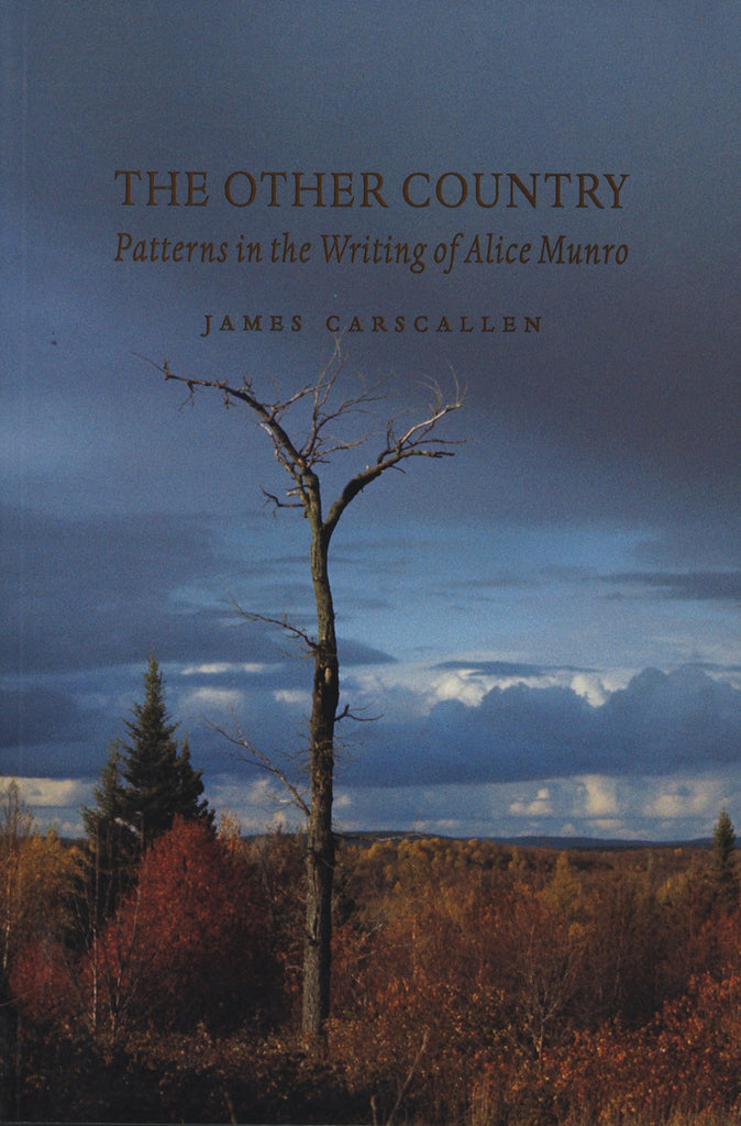The Other Country: Patterns in the Writing of Alice Munro - ECW Press
