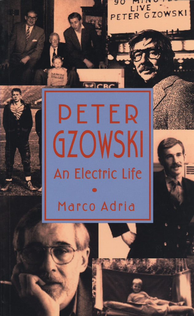Peter Gzowski: An Electric Life - ECW Press  - 1