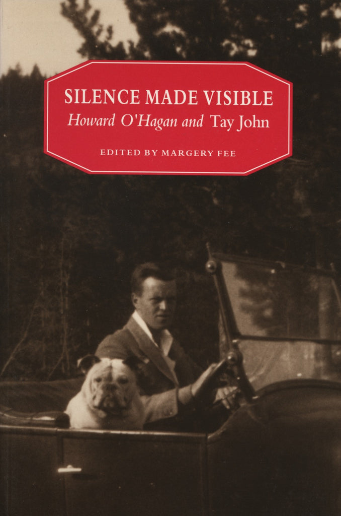 Silence Made Visible: Howard O'Hagan and Tay John - ECW Press