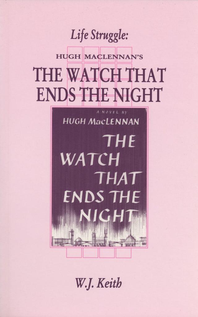 Life Struggle: Hugh MacLennan's The Watch That Ends the Night - ECW Press