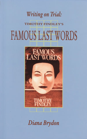 Writing On Trial: Timothy Findley's Famous Last Words - ECW Press