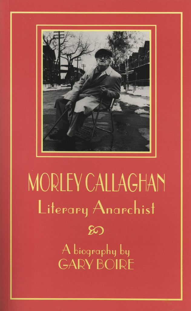 Morley Callaghan: Literary Anarchist - ECW Press