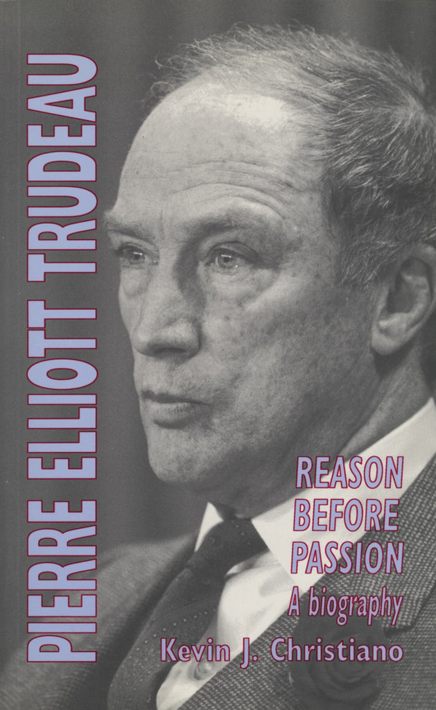 Pierre Elliott Trudeau: Reason Before Passion - ECW Press  - 1