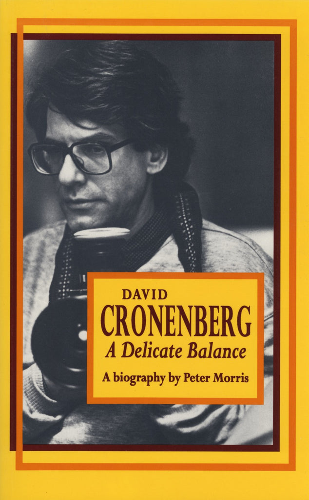 David Cronenberg: A Delicate Balance - ECW Press