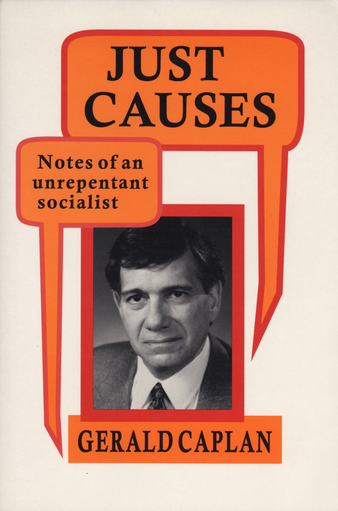 Just Causes: Notes of an Unrepentent Socialist - ECW Press