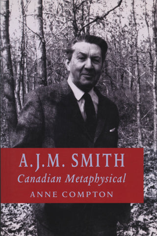 A.J.M. Smith: Canadian Metaphysical - ECW Press