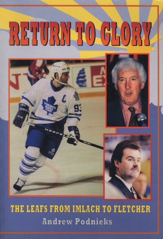 Return to Glory: The Leafs from Imlach to Fletcher - ECW Press