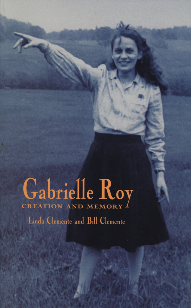 Gabrielle Roy: Creation & Memory - ECW Press