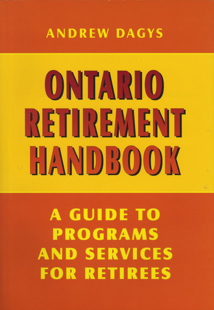 Ontario Retirement Handbook: A Guide to Programs and Services for Retirees - ECW Press