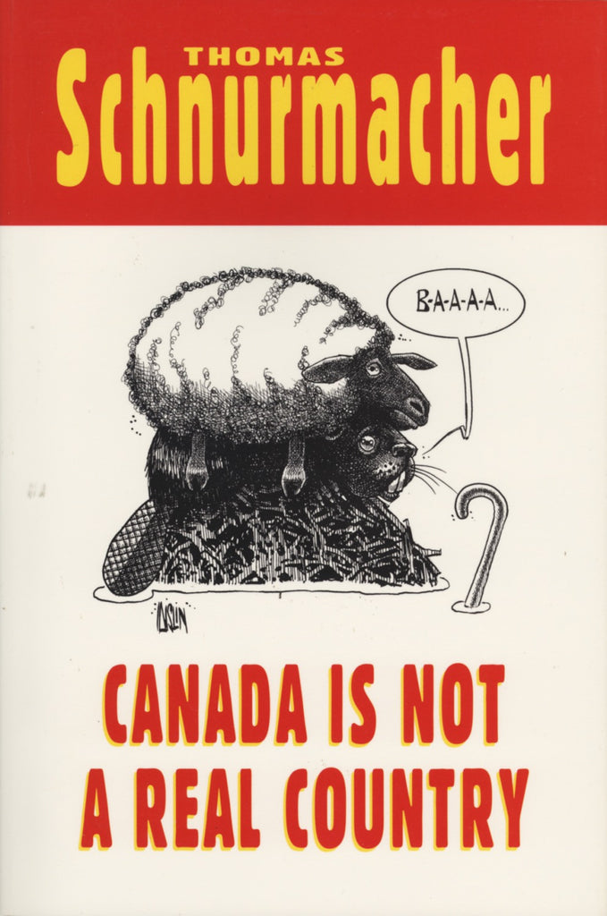 Canada is Not a Real Country - ECW Press