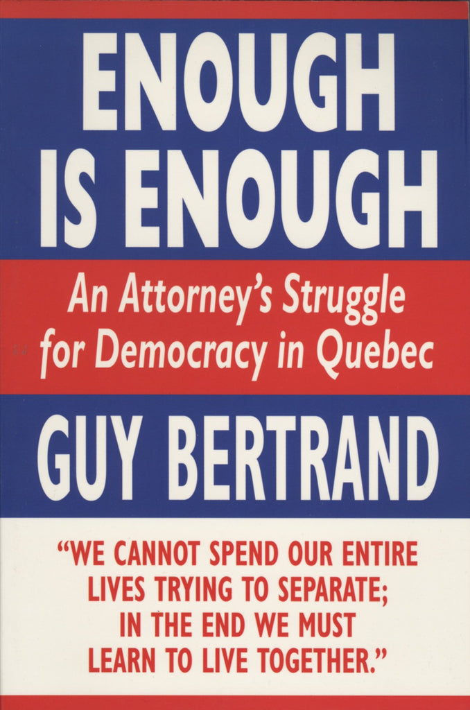Enough Is Enough: An Attorney's Struggle for Democracy in Quebec - ECW Press