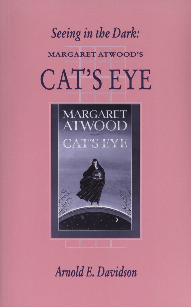 Seeing In The Dark: Margaret Atwood's Cat's Eye - ECW Press