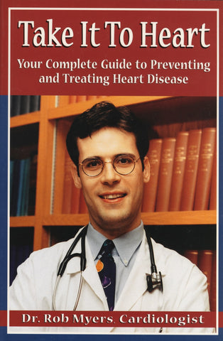 Take It to Heart: Your Complete Guide to Preventing and Treating Heart Disease - ECW Press