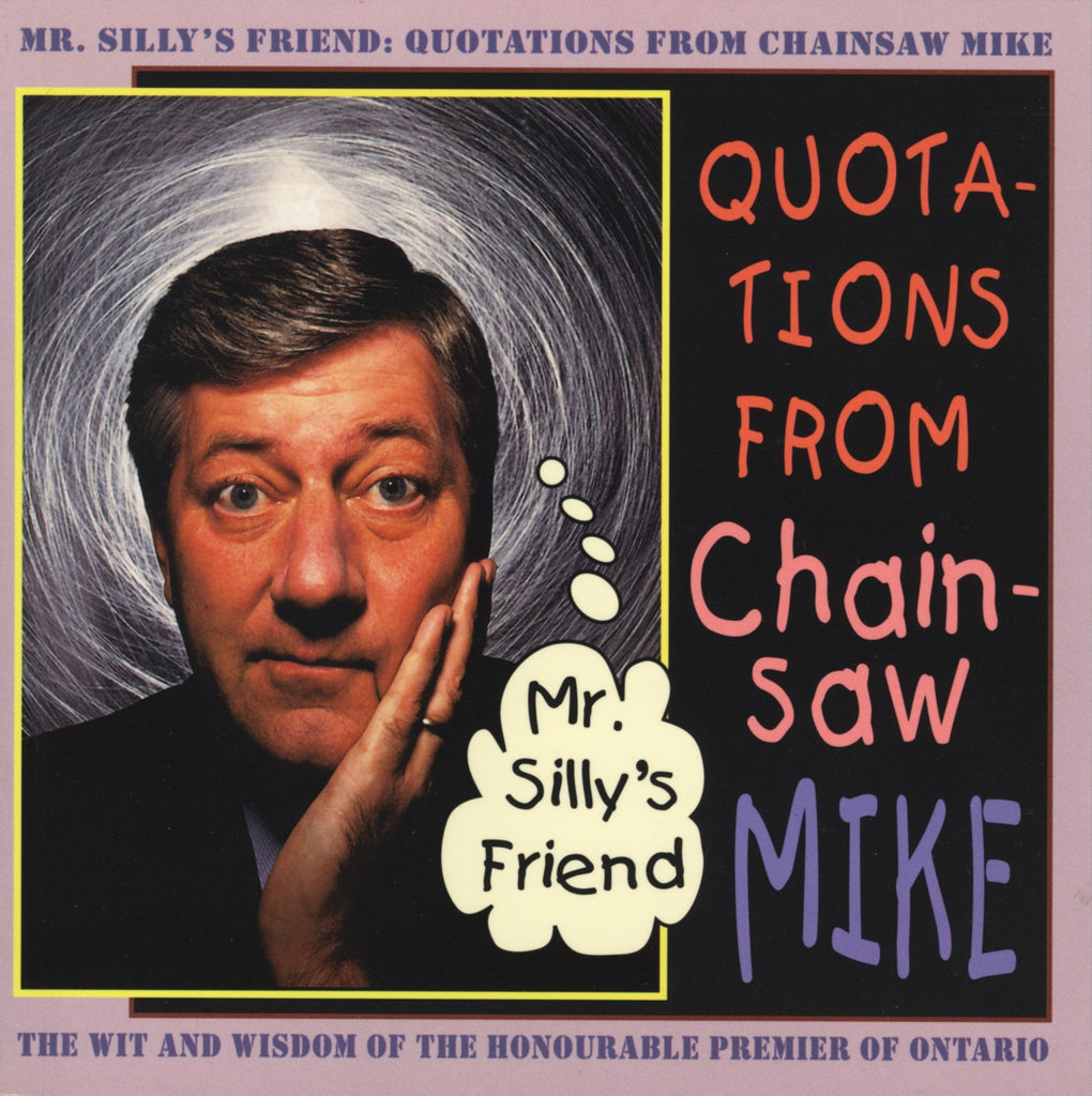 Mr. Silly's Friend: Quotations from Chainsaw Mike - ECW Press