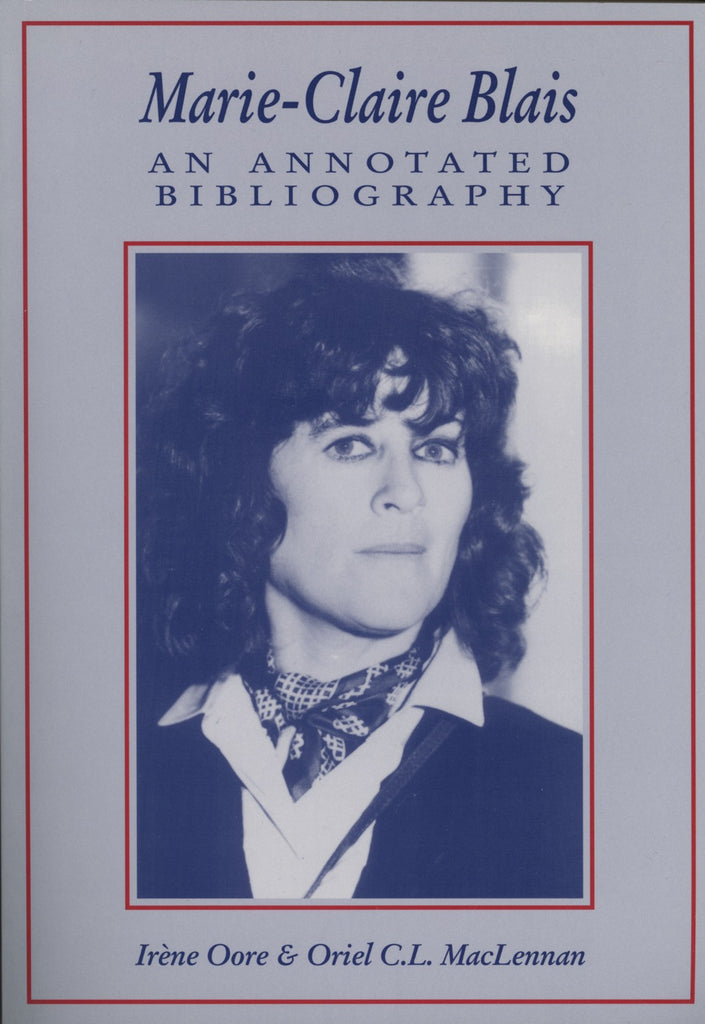 Marie-Claire Blais: An Annotated Bibliography - ECW Press
