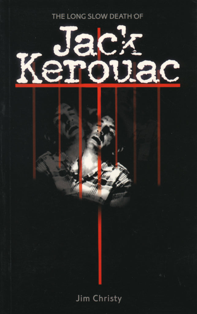 The Long Slow Death of Jack Kerouac - ECW Press