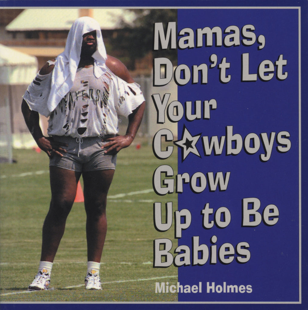 Mamas, Don't Let Your Cowboys Grow Up to Be Babies - ECW Press
