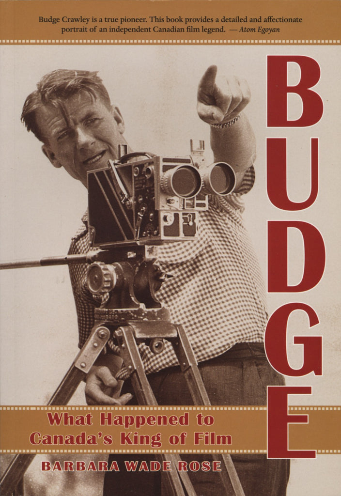 Budge: What Happened to Canada's King of Film - ECW Press