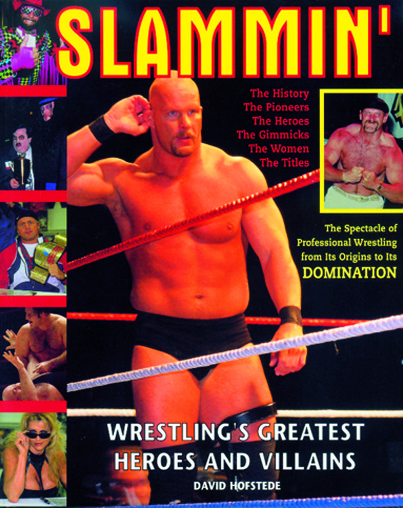 Slammin': Wrestling's Greatest Heroes & Villains - ECW Press