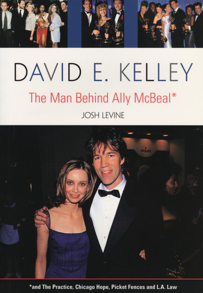 David E. Kelley: The Man Behind Ally McBeal - ECW Press