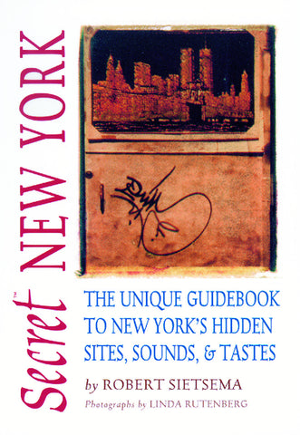 Secret New York: The Unique Guidebook to New York's Hidden Sites, Sounds, and Tastes - ECW Press